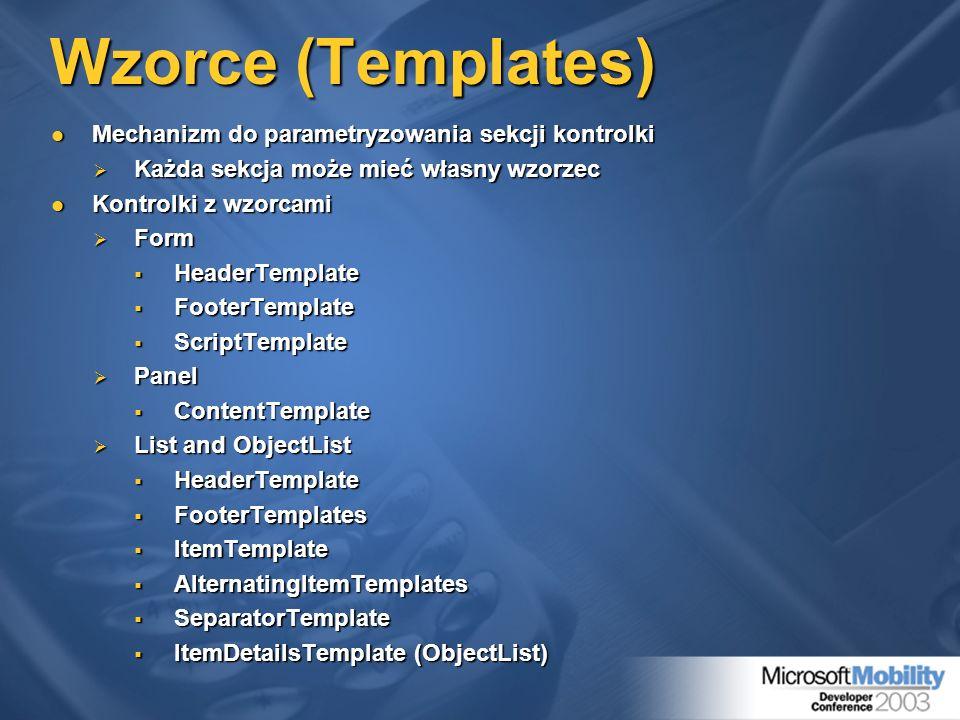 Wzorce (Templates) Mechanizm do parametryzowania sekcji kontrolki Mechanizm do parametryzowania sekcji kontrolki Każda sekcja może mieć własny wzorzec