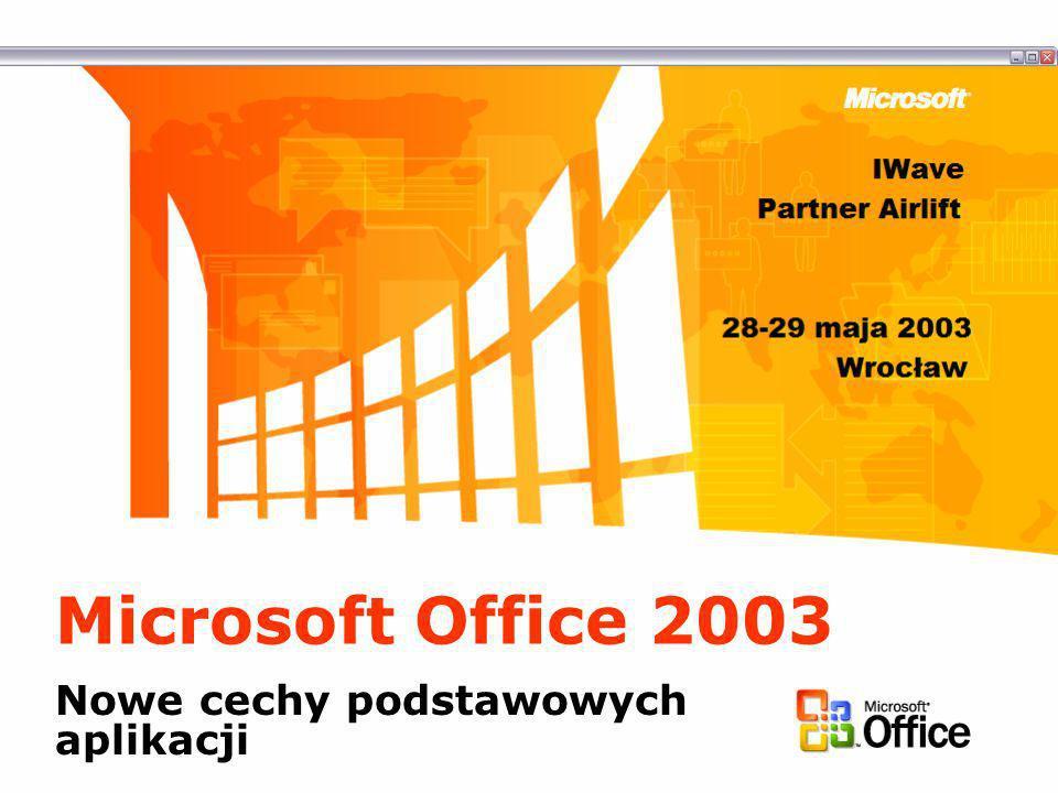 Microsoft Office 2003 Nowe cechy podstawowych aplikacji