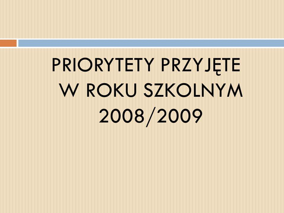 PRIORYTETY PRZYJĘTE W ROKU SZKOLNYM 2008/2009
