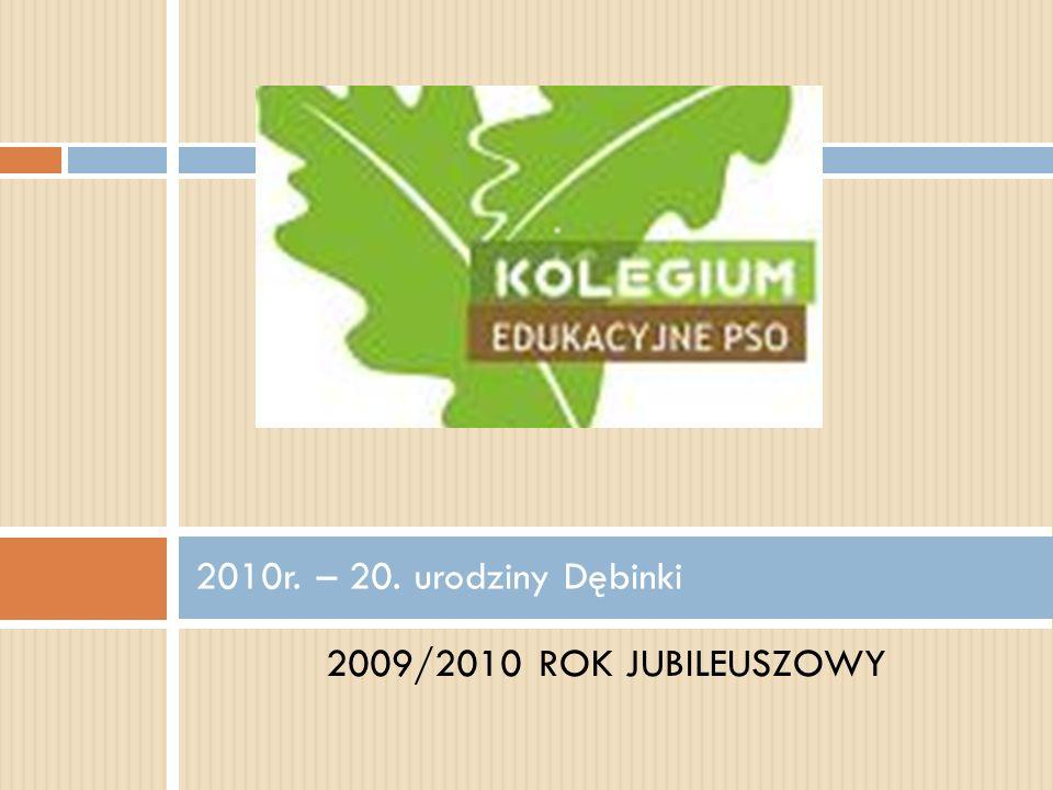 2009/2010 ROK JUBILEUSZOWY 2010r. – 20. urodziny Dębinki