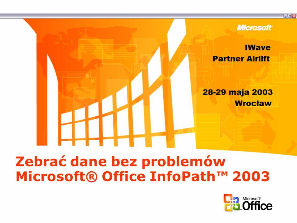 Zebrać dane bez problemów Microsoft® Office InfoPath 2003