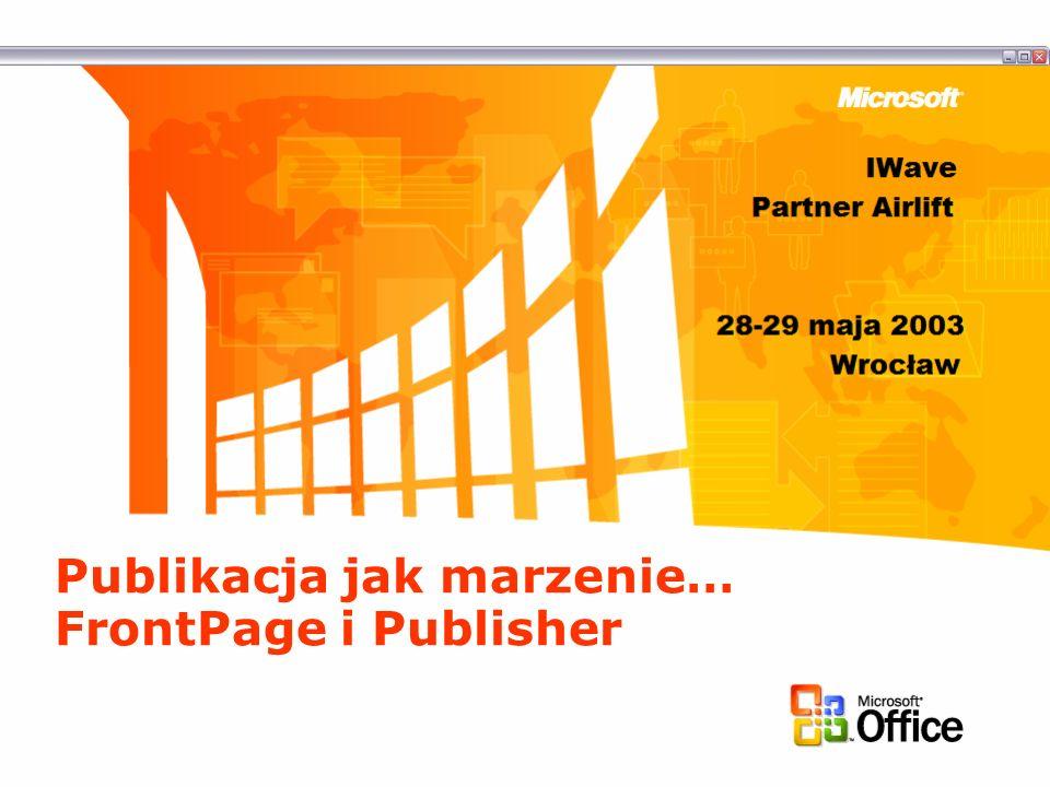 Publikacja jak marzenie… FrontPage i Publisher