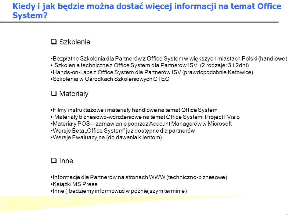 - 10 - Microsoft Confidential: Internal Use Only Kiedy i jak będzie można dostać więcej informacji na temat Office System? Szkolenia Bezpłatne Szkolen