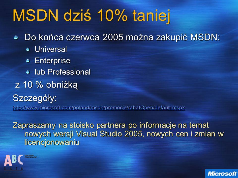 MSDN dziś 10% taniej Do końca czerwca 2005 można zakupić MSDN: UniversalEnterprise lub Professional z 10 % obniżką z 10 % obniżkąSzczegóły: http://www