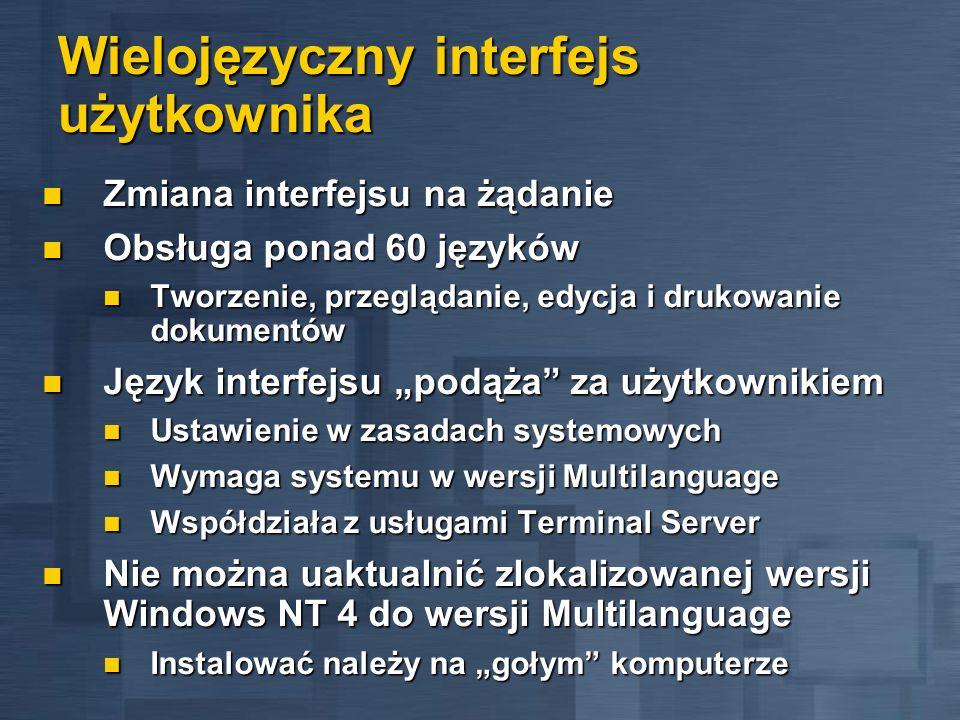 Wielojęzyczny interfejs użytkownika Zmiana interfejsu na żądanie Zmiana interfejsu na żądanie Obsługa ponad 60 języków Obsługa ponad 60 języków Tworze
