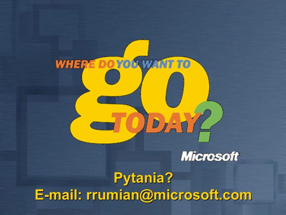 Pytania? E-mail: rrumian@microsoft.com