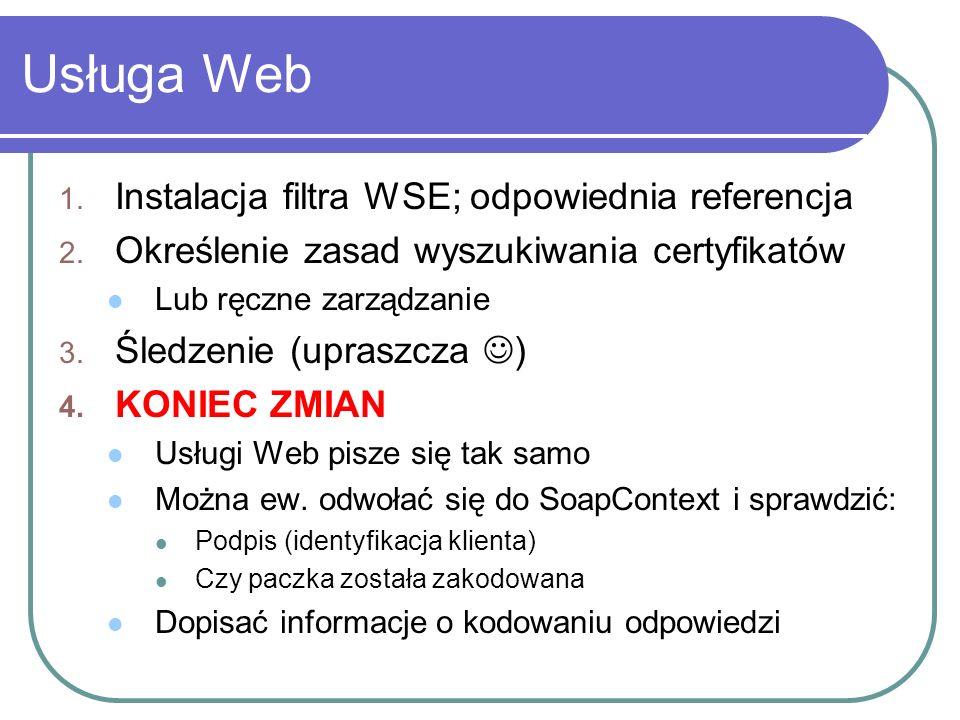 Usługa Web 1. Instalacja filtra WSE; odpowiednia referencja 2.