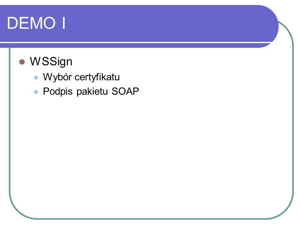 DEMO I WSSign Wybór certyfikatu Podpis pakietu SOAP