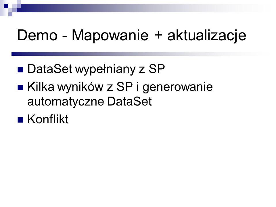 Demo - Mapowanie + aktualizacje DataSet wypełniany z SP Kilka wyników z SP i generowanie automatyczne DataSet Konflikt