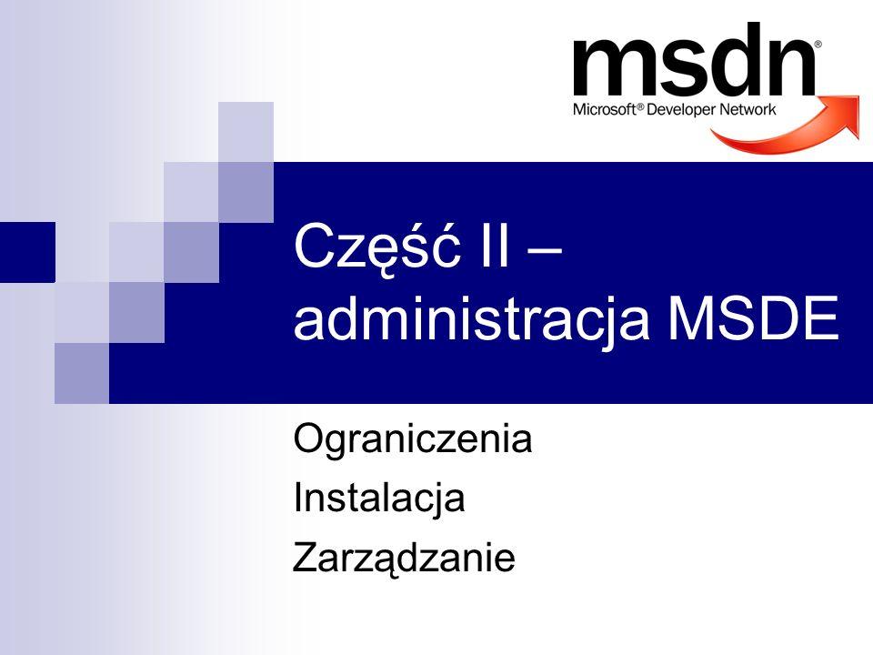 Część II – administracja MSDE Ograniczenia Instalacja Zarządzanie