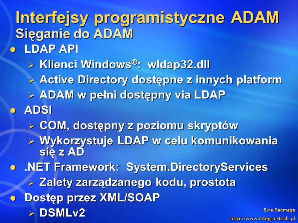 Ewa Baćmaga http://www.integral-tech.pl LDAP API LDAP API Klienci Windows ® : wldap32.dll Klienci Windows ® : wldap32.dll Active Directory dostępne z