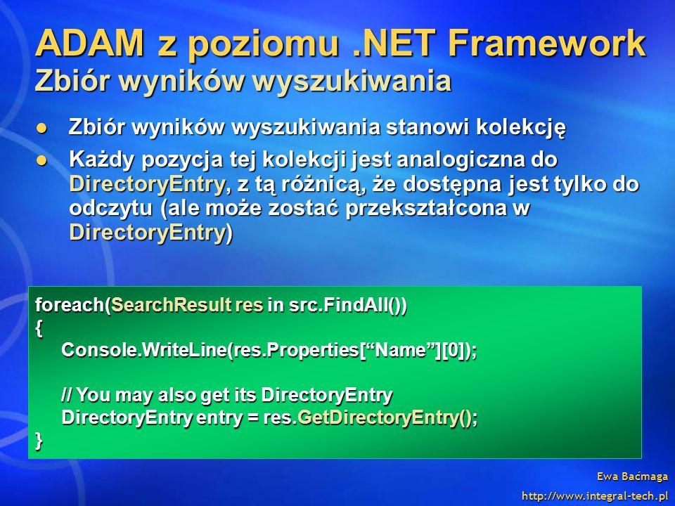 Ewa Baćmaga http://www.integral-tech.pl ADAM z poziomu.NET Framework Zbiór wyników wyszukiwania Zbiór wyników wyszukiwania stanowi kolekcję Zbiór wyni