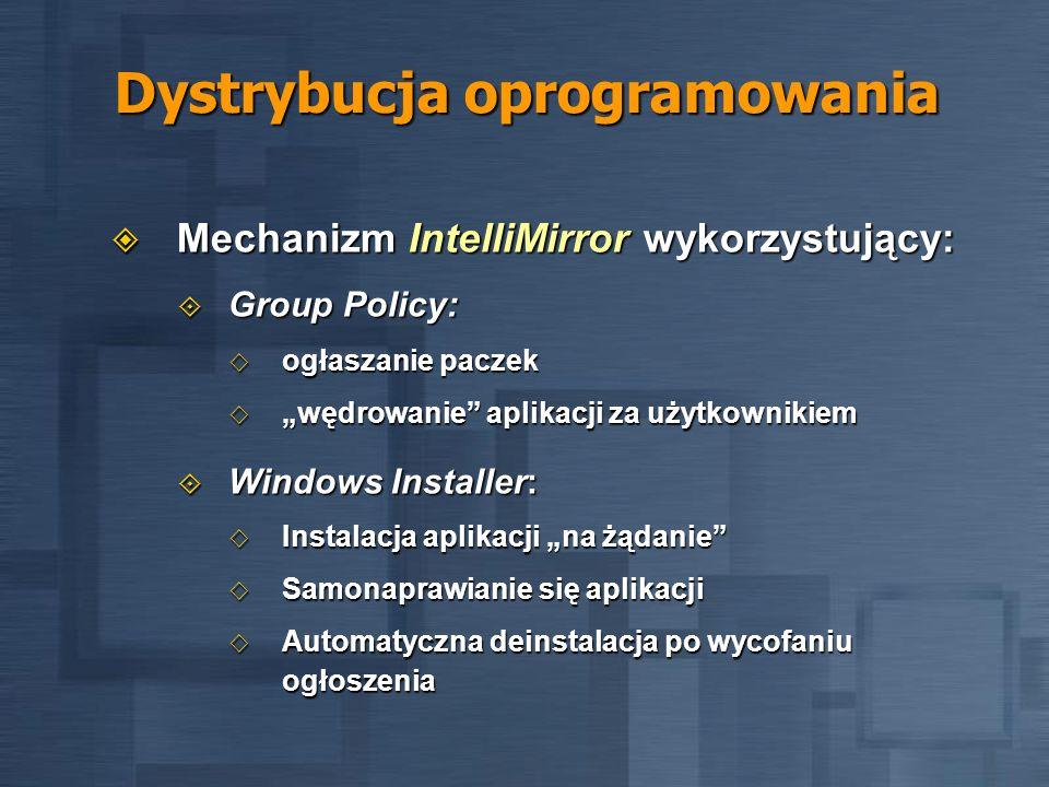 Dystrybucja oprogramowania Obsługa aplikacji niezgodnych ze standardem Windows Installer Obsługa aplikacji niezgodnych ze standardem Windows Installer Adresowanie aplikacji do stacji lub użytkowników Adresowanie aplikacji do stacji lub użytkowników Różne metody dystrybucji: Różne metody dystrybucji: Ogłaszanie (publish) Ogłaszanie (publish) Przypisanie (assign) Przypisanie (assign)
