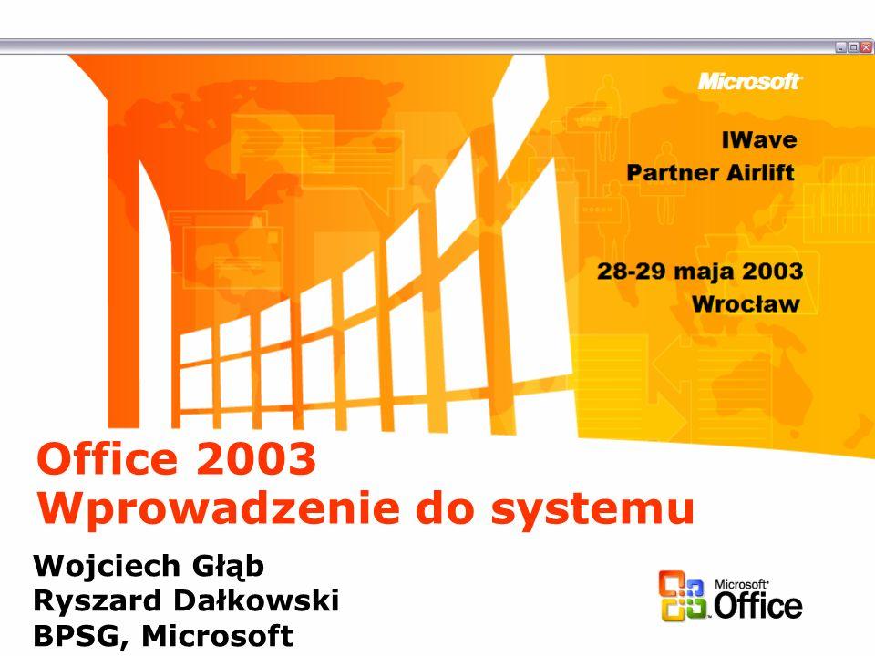 Office 2003 Wprowadzenie do systemu Wojciech Głąb Ryszard Dałkowski BPSG, Microsoft