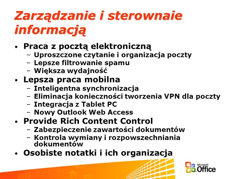 Zarządzanie i sterownaie informacją Praca z pocztą elektroniczną –Uproszczone czytanie i organizacja poczty –Lepsze filtrowanie spamu –Większa wydajno