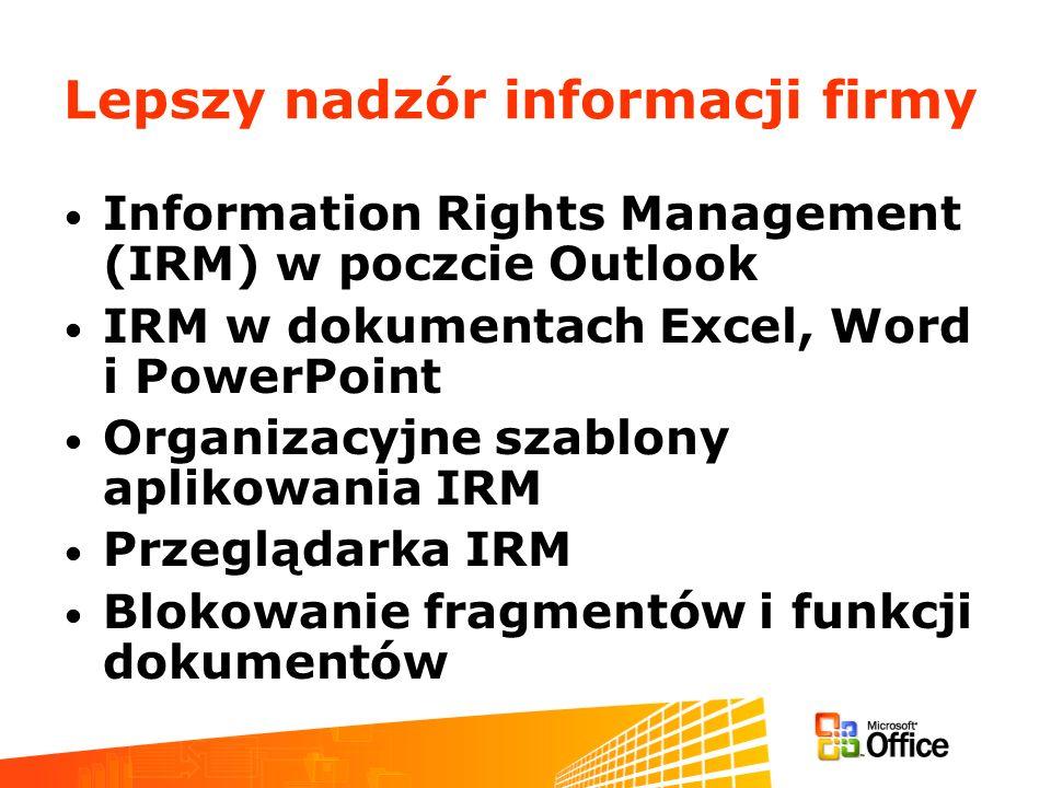Lepszy nadzór informacji firmy Information Rights Management (IRM) w poczcie Outlook IRM w dokumentach Excel, Word i PowerPoint Organizacyjne szablony