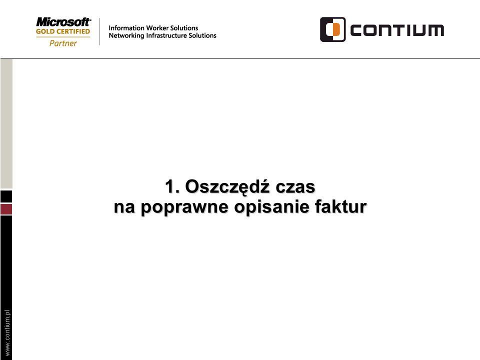 www.contium.pl 1. Oszczędź czas na poprawne opisanie faktur