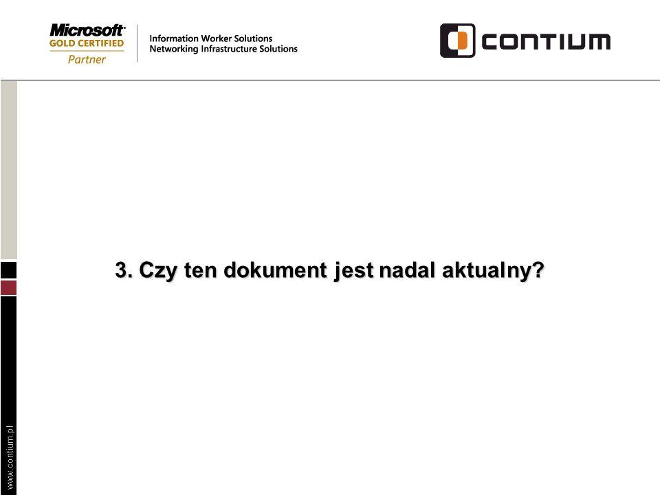 www.contium.pl 3. Czy ten dokument jest nadal aktualny?