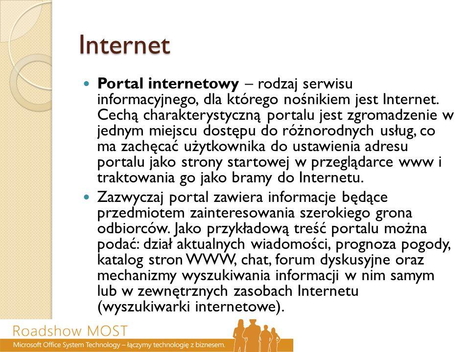 Internet Portal internetowy – rodzaj serwisu informacyjnego, dla którego nośnikiem jest Internet. Cechą charakterystyczną portalu jest zgromadzenie w
