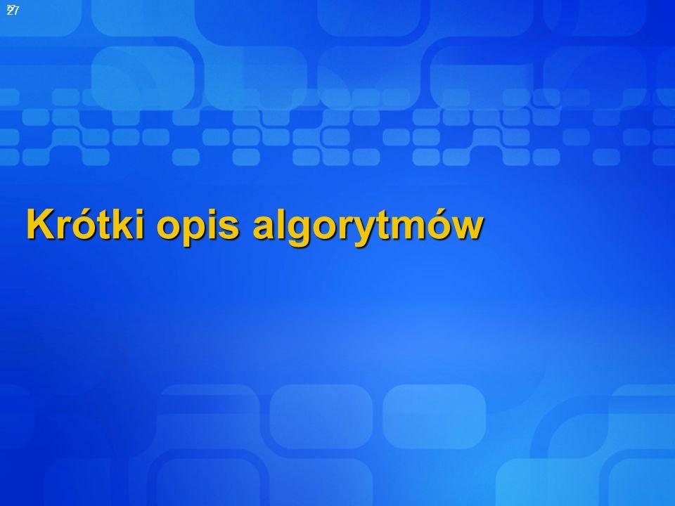 27 Krótki opis algorytmów
