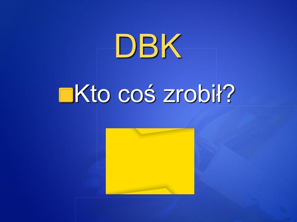 DBK Kto coś zrobił