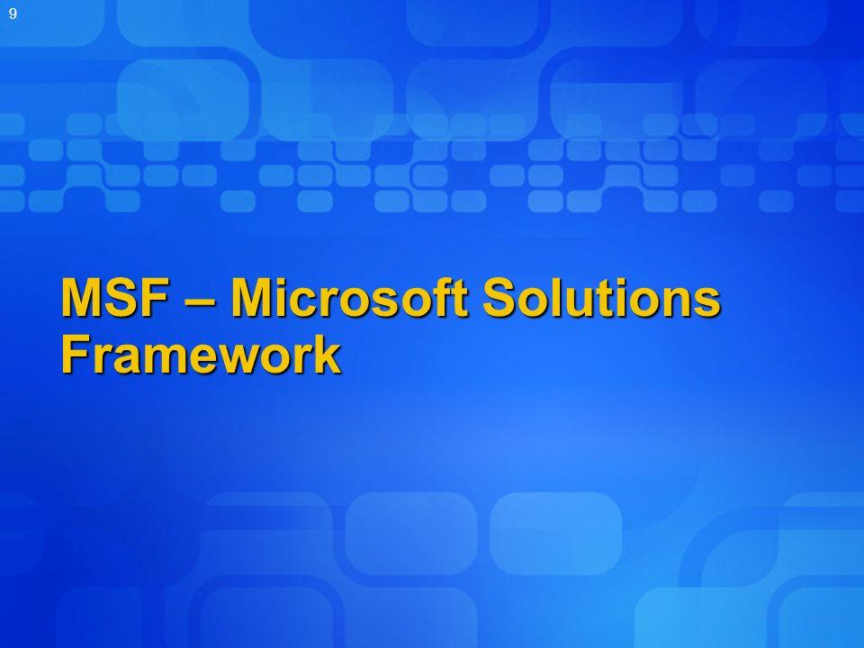 9 MSF – Microsoft Solutions Framework
