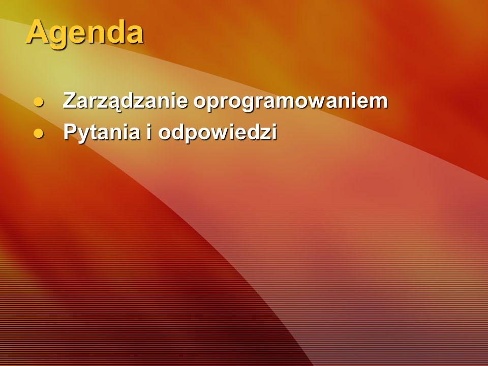 Agenda Zarządzanie oprogramowaniem Zarządzanie oprogramowaniem Pytania i odpowiedzi Pytania i odpowiedzi
