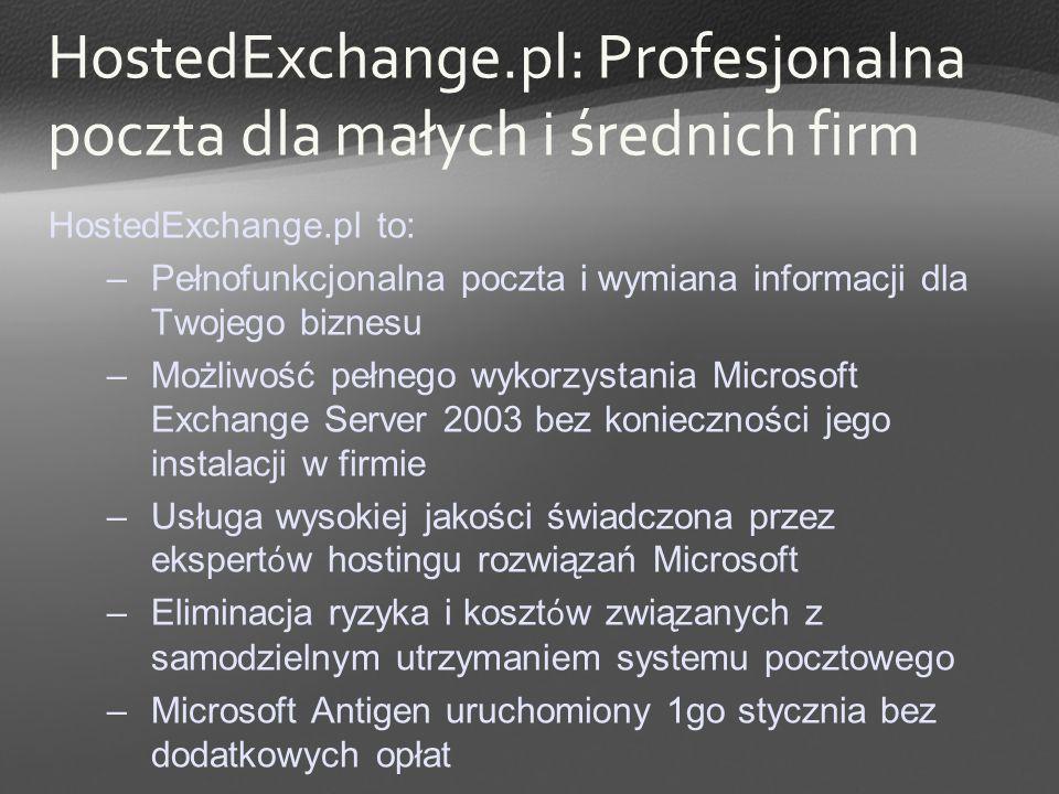 HostedExchange.pl: Profesjonalna poczta dla małych i średnich firm HostedExchange.pl to: –Pełnofunkcjonalna poczta i wymiana informacji dla Twojego bi