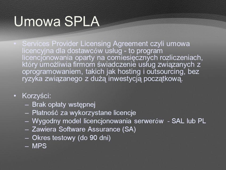 Umowa SPLA Services Provider Licensing Agreement czyli umowa licencyjna dla dostawc ó w usług - to program licencjonowania oparty na comiesięcznych ro