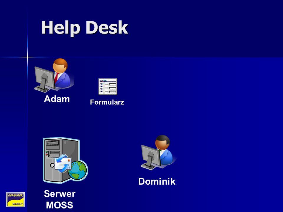 Dominik Serwer MOSS Help Desk Formularz Adam