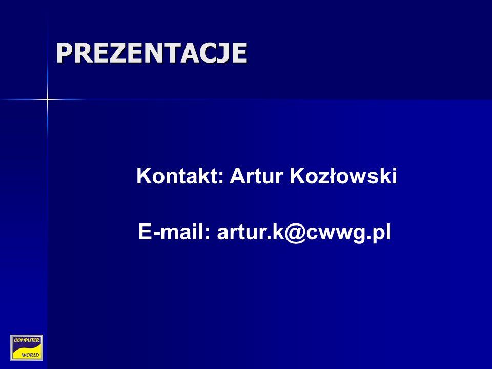 PREZENTACJE Kontakt: Artur Kozłowski E-mail: artur.k@cwwg.pl