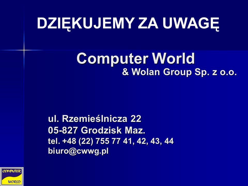 & Wolan Group Sp. z o.o. Computer World ul. Rzemieślnicza 22 05-827 Grodzisk Maz.