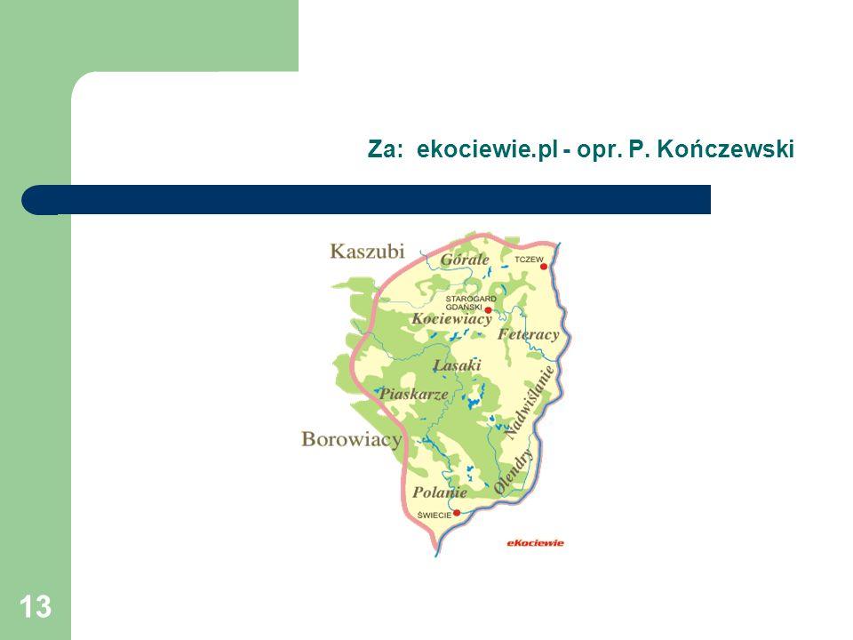 13 Za: ekociewie.pl - opr. P. Kończewski