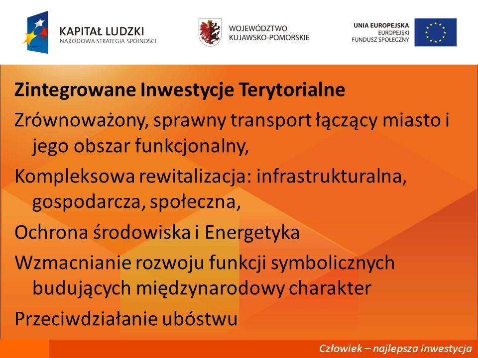 Człowiek – najlepsza inwestycja Zintegrowane Inwestycje Terytorialne Zrównoważony, sprawny transport łączący miasto i jego obszar funkcjonalny, Komple