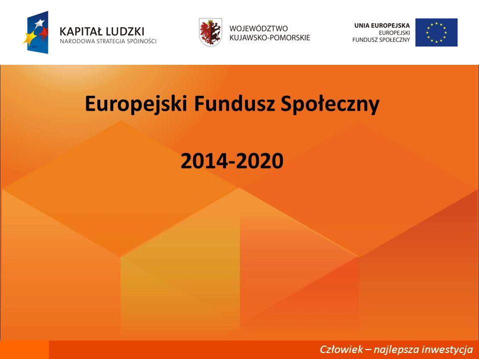 Człowiek – najlepsza inwestycja Europejski Fundusz Społeczny 2014-2020