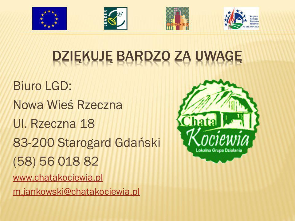 Biuro LGD: Nowa Wieś Rzeczna Ul. Rzeczna 18 83-200 Starogard Gdański (58) 56 018 82 www.chatakociewia.pl m.jankowski@chatakociewia.pl
