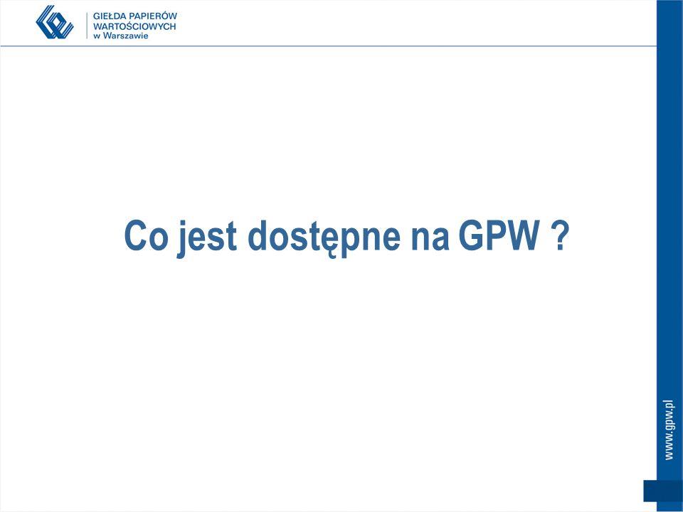 Co jest dostępne na GPW ?