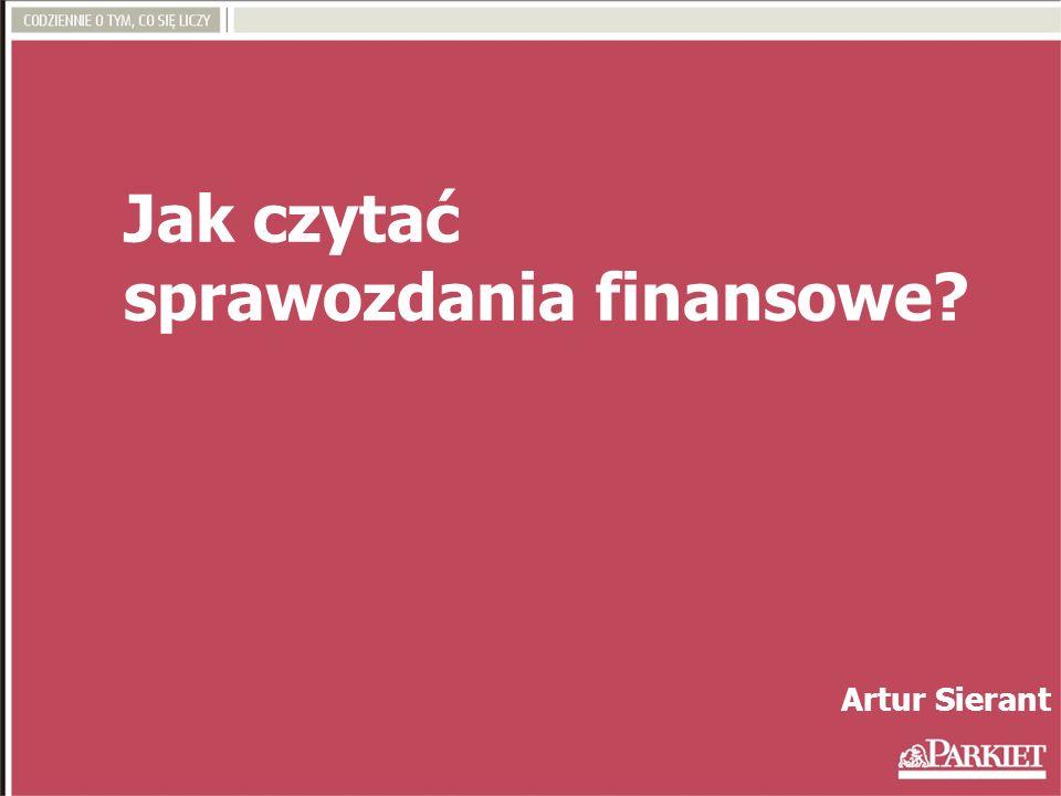 Jak czytać sprawozdania finansowe? Artur Sierant