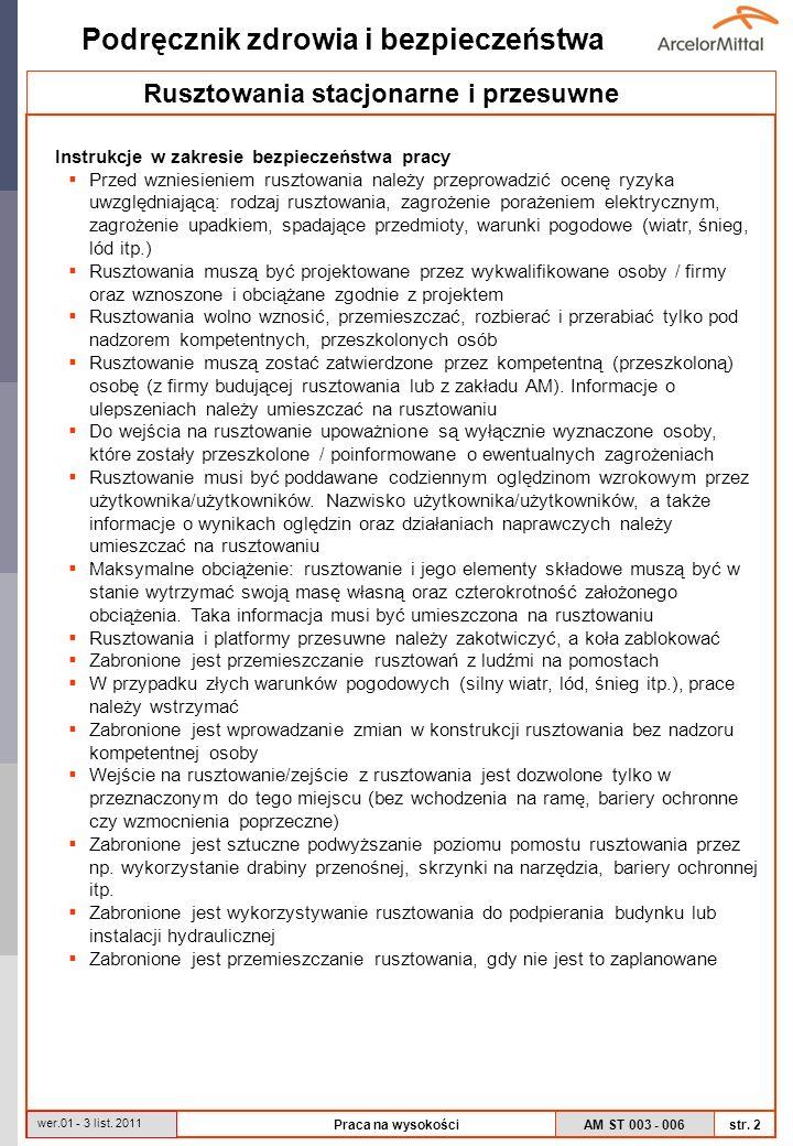 AM ST 003 - 006 Podręcznik zdrowia i bezpieczeństwa str. 2 wer.01 - 3 list. 2011 Praca na wysokości Rusztowania stacjonarne i przesuwne Instrukcje w z