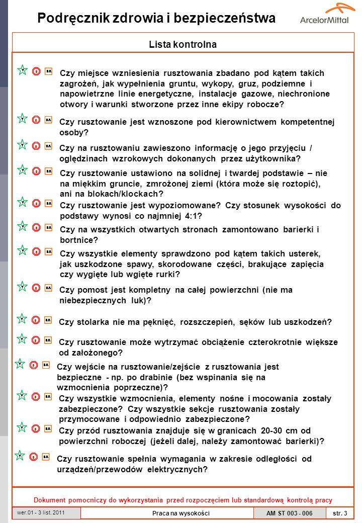 AM ST 003 - 006 Podręcznik zdrowia i bezpieczeństwa str. 3 wer.01 - 3 list. 2011 Praca na wysokości Lista kontrolna Dokument pomocniczy do wykorzystan