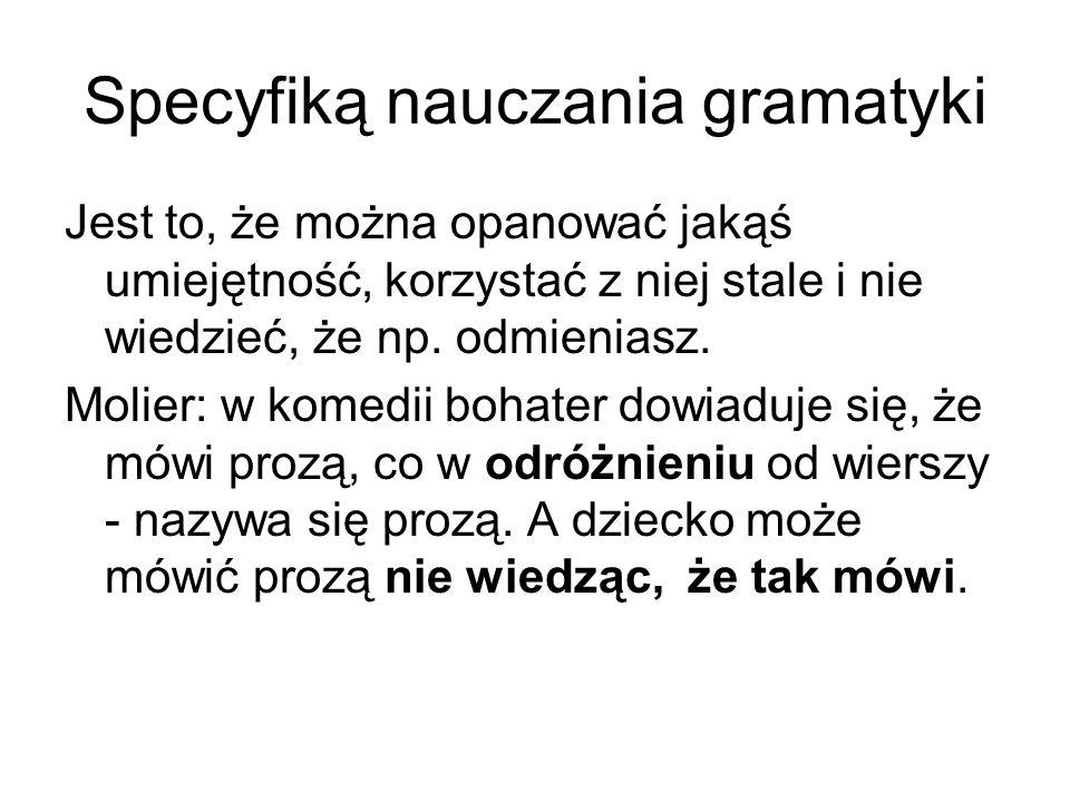 Czego nowego się uczy dziecko Ucząc się gramatyki.