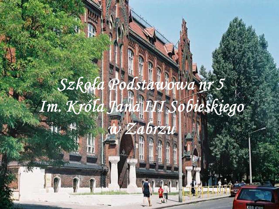 Szkoła Podstawowa nr 5 Im. Króla Jana III Sobieskiego w Zabrzu