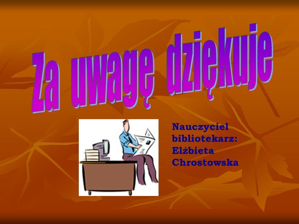 Nauczyciel bibliotekarz: Elżbieta Chrostowska