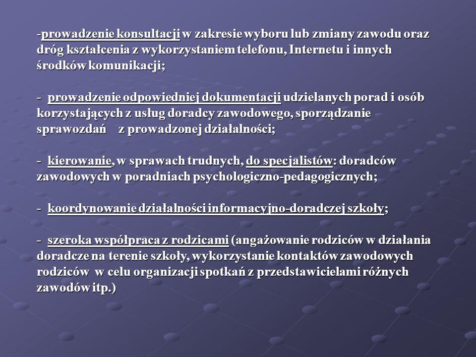 -prowadzenie konsultacji w zakresie wyboru lub zmiany zawodu oraz dróg kształcenia z wykorzystaniem telefonu, Internetu i innych środków komunikacji;