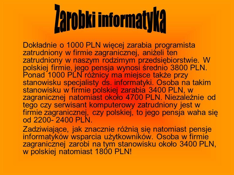 Dokładnie o 1000 PLN więcej zarabia programista zatrudniony w firmie zagranicznej, aniżeli ten zatrudniony w naszym rodzimym przedsiębiorstwie. W pols