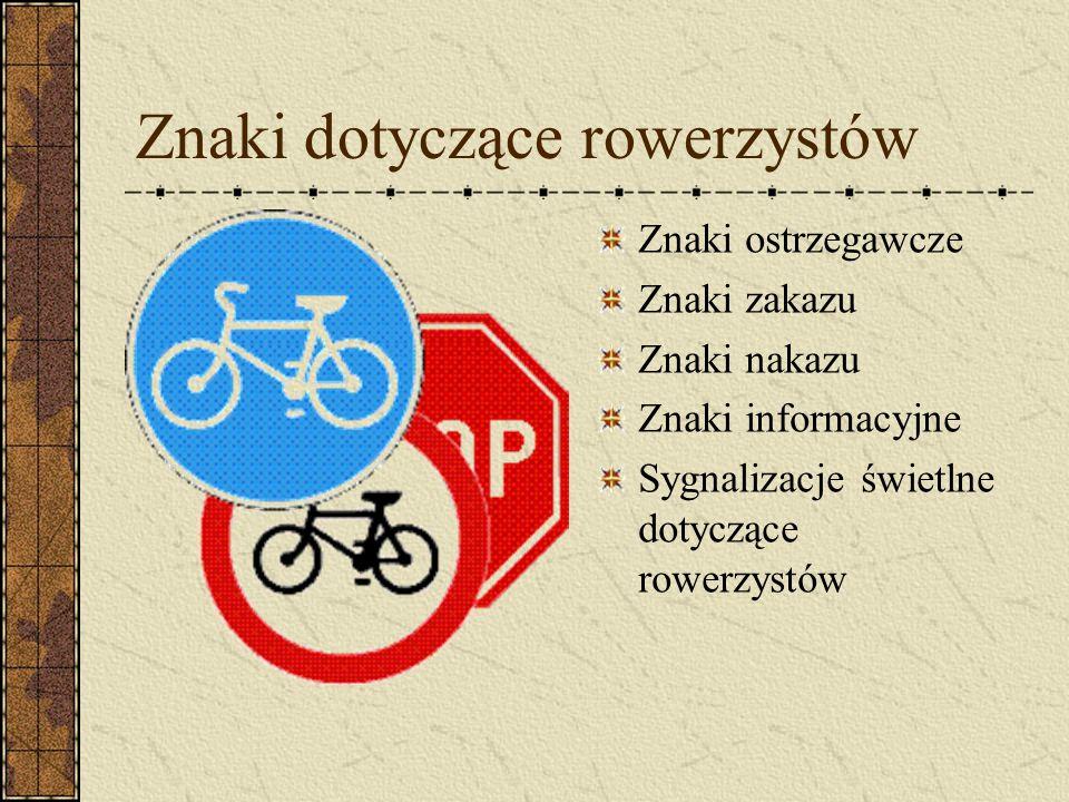 Przepisy dotyczące rowerzystów Kierującemu rowerem lub motorowerem zabrania się: 1) jazdy po jezdni obok innego uczestnika ruchu, 2) jazdy bez trzymania co najmniej jednej ręki na kierownicy oraz nóg na pedałach lub podnóżkach, 3) czepiania się pojazdów.