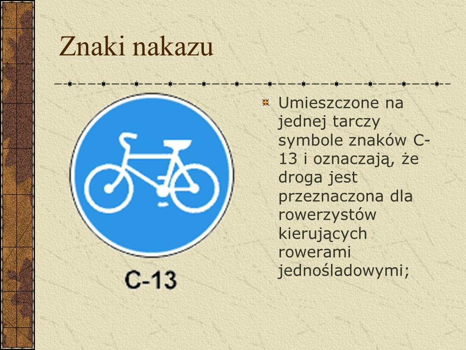 Znaki zakazu Znak B-9 zakaz wjazdu rowerów oznacza zakaz ruchu na jezdni i poboczu rowerów.