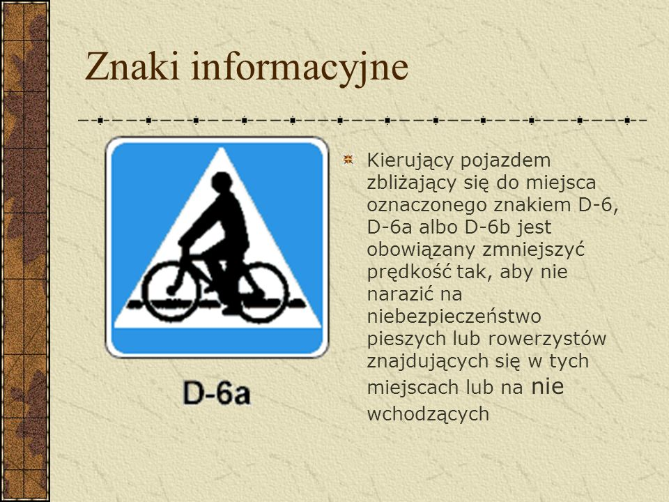 Znaki nakazu Umieszczone na jednej tarczy symbole znaków C- 13 i oznaczają, że droga jest przeznaczona dla rowerzystów kierujących rowerami jednośladowymi;