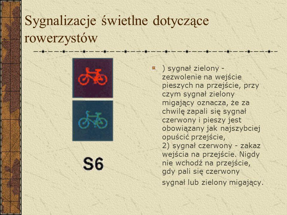 Znaki informacyjne Kierujący pojazdem zbliżający się do miejsca oznaczonego znakiem D-6, D-6a albo D-6b jest obowiązany zmniejszyć prędkość tak, aby nie narazić na niebezpieczeństwo pieszych lub rowerzystów znajdujących się w tych miejscach lub na nie wchodzących