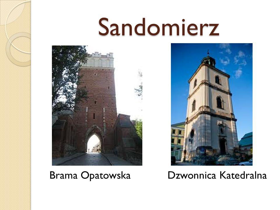 Sandomierz Brama OpatowskaDzwonnica Katedralna